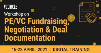 Workshop on PE/VC Fundraising, Negotiation & Deal Documentation